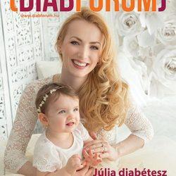 DiabFórum magazin 2018/1 - A cukorbetegség elfogadása: Júlia diabétesz története